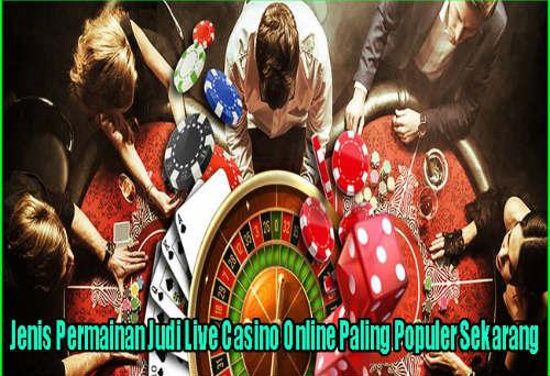 Jenis permainan live casino di agen resmi sbobet terpercaya