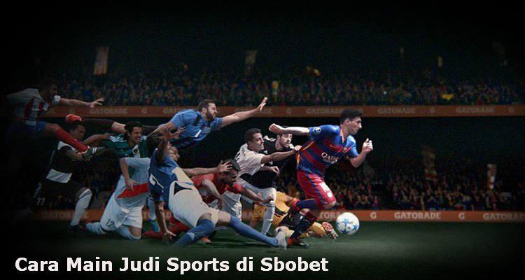 cara main taruhan judi online sports sbobet yang benar